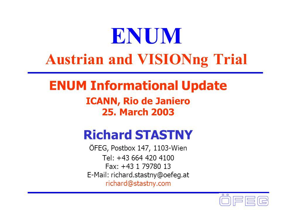 ENUM Austrian and VISIONng Trial ENUM Informational Update ICANN, Rio de Janiero 25.