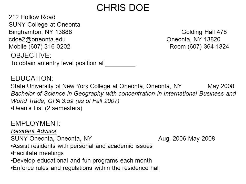 CHRIS DOE 212 Hollow Road SUNY College at Oneonta Binghamton, NY 13888 Golding Hall 478 cdoe2@oneonta.edu Oneonta, NY 13820 Mobile (607) 316-0202 Room