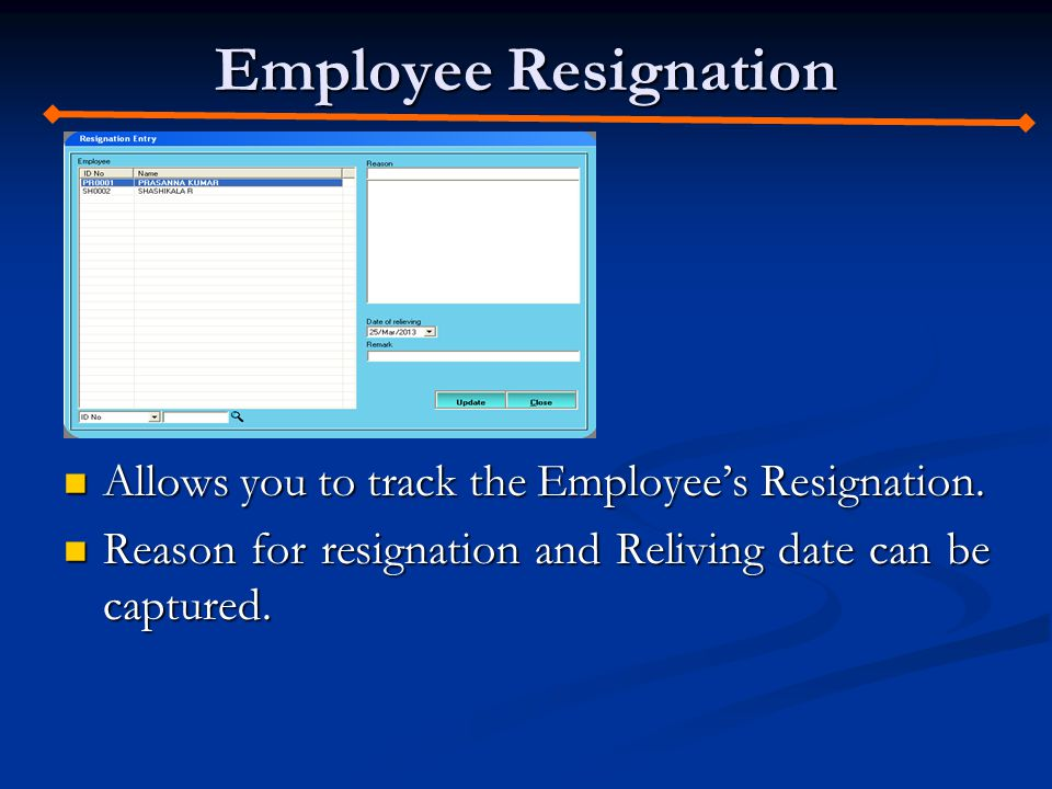 Employee Resignation Allows you to track the Employees Resignation.