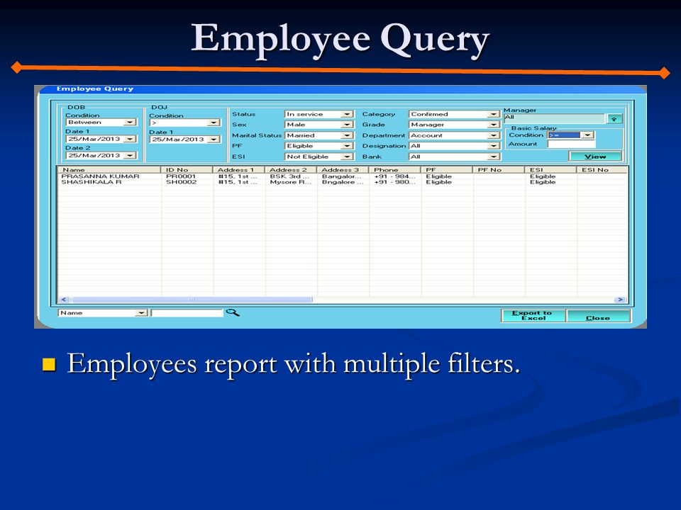 Employee Query Employees report with multiple filters. Employees report with multiple filters.