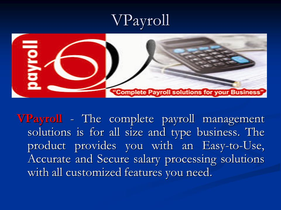 VPayroll VPayroll - The complete payroll management solutions is for all size and type business.
