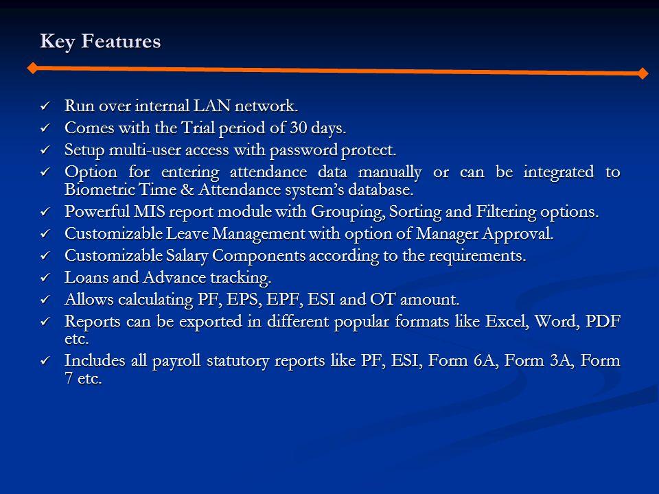 Key Features Run over internal LAN network. Run over internal LAN network.