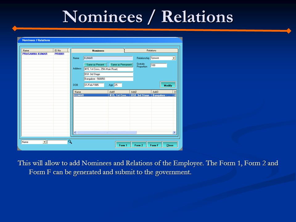 Nominees / Relations This will allow to add Nominees and Relations of the Employee.