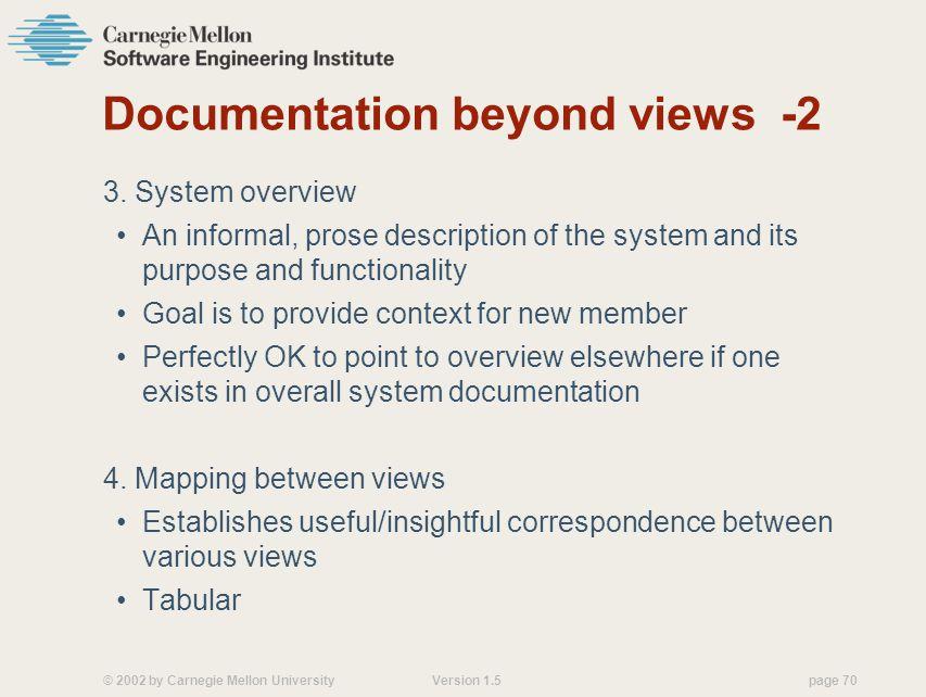 © 2002 by Carnegie Mellon University Version 1.5 page 70 Documentation beyond views -2 3.