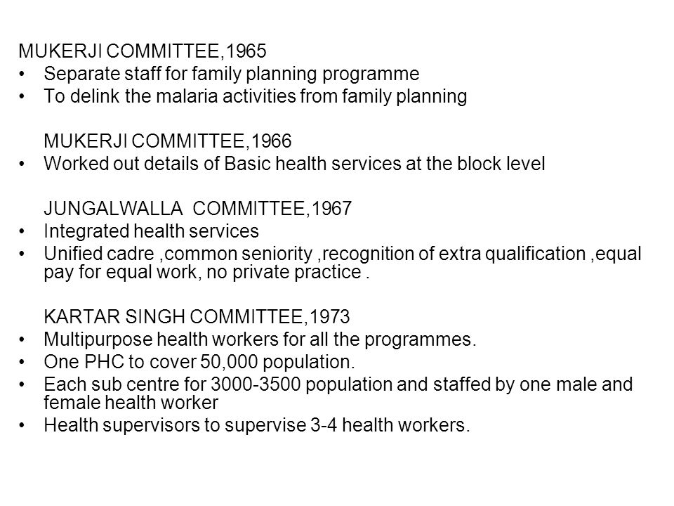 SHRIVASTAV COMMITTEE,1975 Creation of bands of paraprofessional and semiprofessional health workers (Community participation) referral services RURAL HEALTH SCHEME,1977 Involving medical colleges for ROME SCHEME The National Health Plan,1983 One PHC for 30,000 population in rural plains and for 20,000 population in hilly,tribal and backward areas