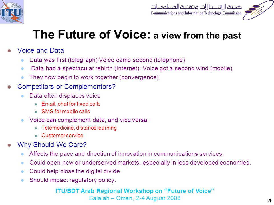 ITU/BDT Arab Regional Workshop on Future of Voice Salalah – Oman, 2-4 August 2008 Future of Voice - Framing the Debate Future of Voice - Framing the Debate THANK YOU Dr.