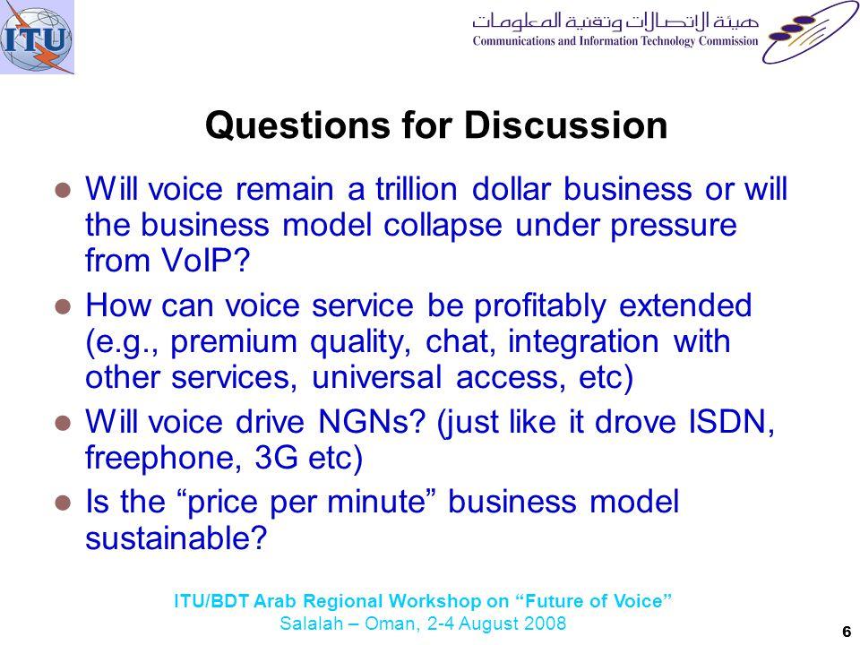 ITU/BDT Arab Regional Workshop on Future of Voice Salalah – Oman, 2-4 August 2008 Voice telecommunications in the Internet era How important is voice.