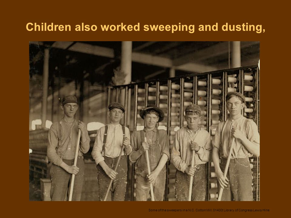 Children also worked sweeping and dusting, Some of the sweepers in a N.C. Cotton Mill. 01400t Library of Congress Lewis Hine