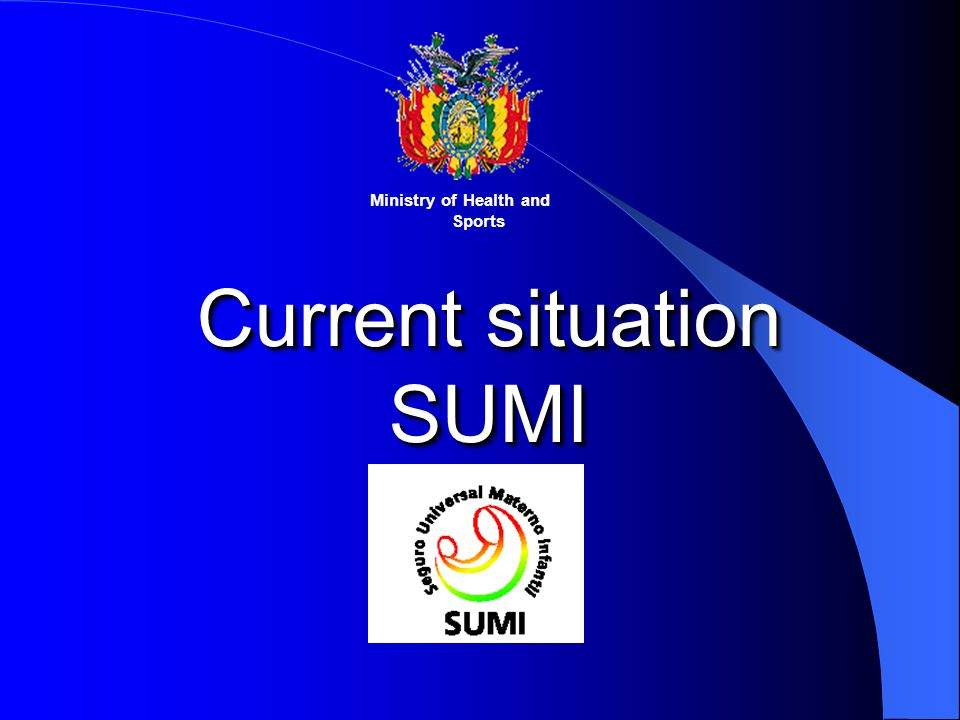 Current situation SUMI Ministry of Health and Sports