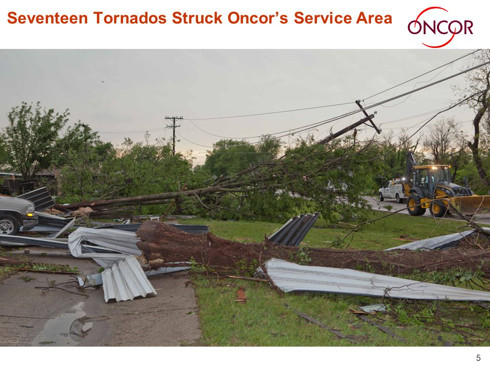 5 Seventeen Tornados Struck Oncors Service Area