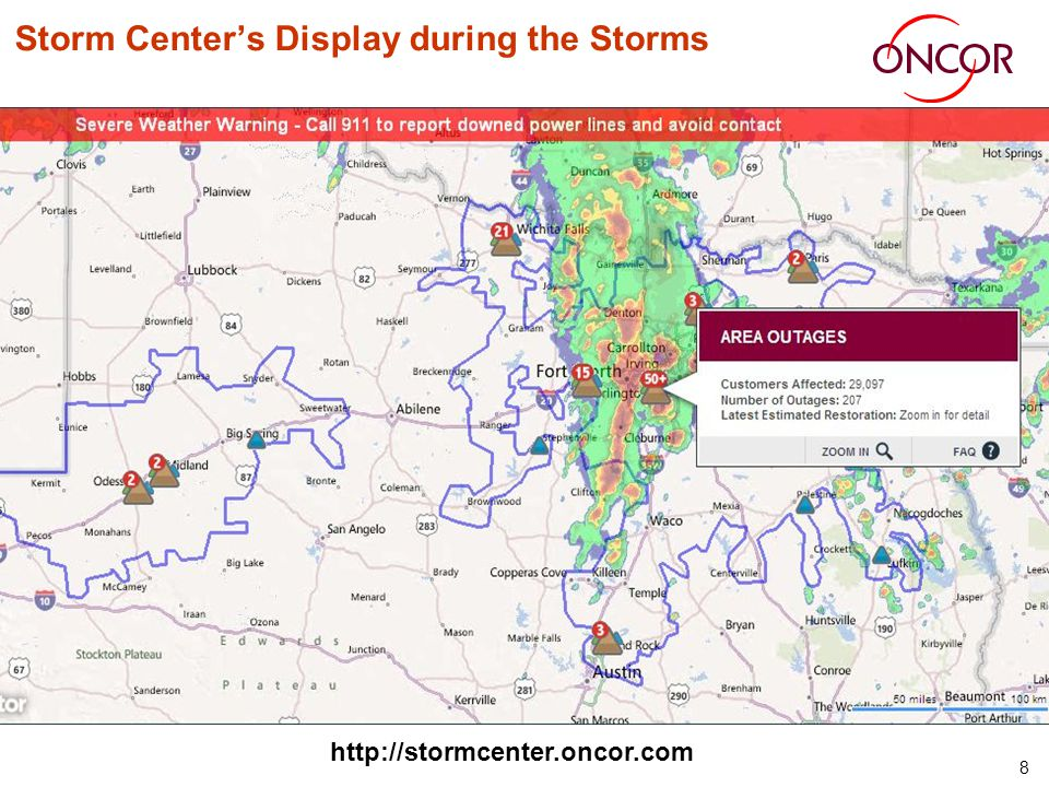 8 Storm Centers Display during the Storms http://stormcenter.oncor.com
