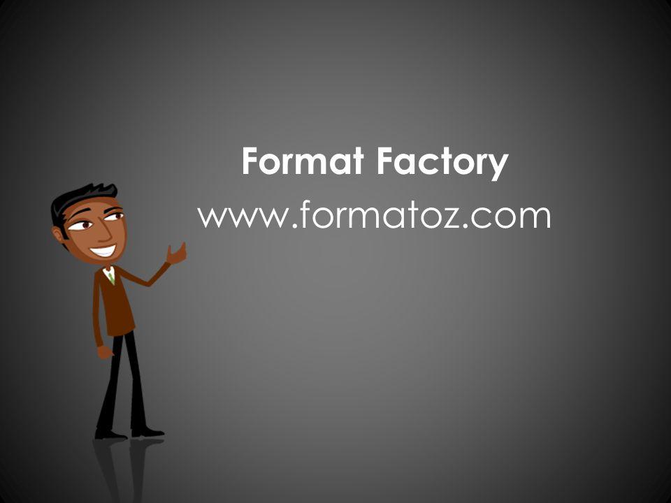 Format Factory www.formatoz.com