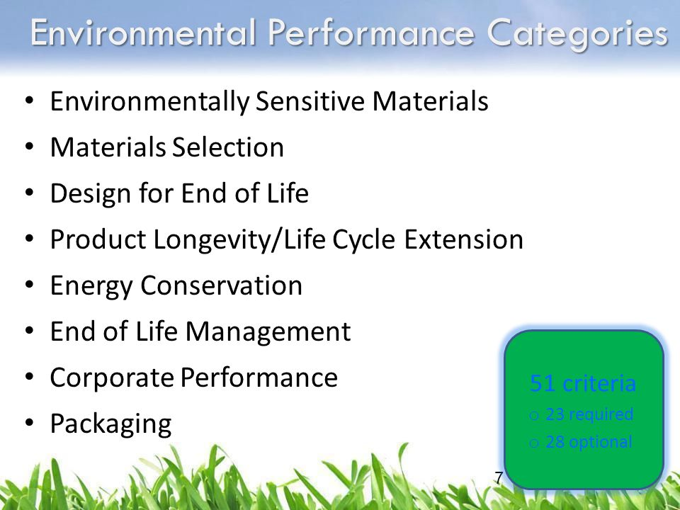 7 Environmental Performance Categories Environmentally Sensitive Materials Materials Selection Design for End of Life Product Longevity/Life Cycle Ext