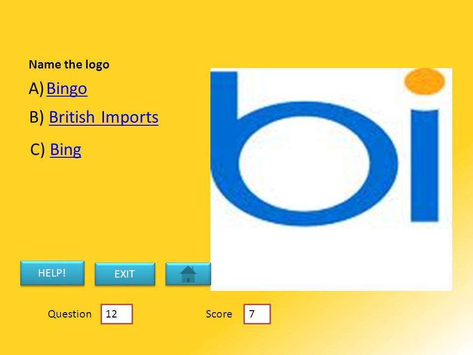 Name the logo A)BingoBingo B) British ImportsBritish Imports C) BingBing HELP.