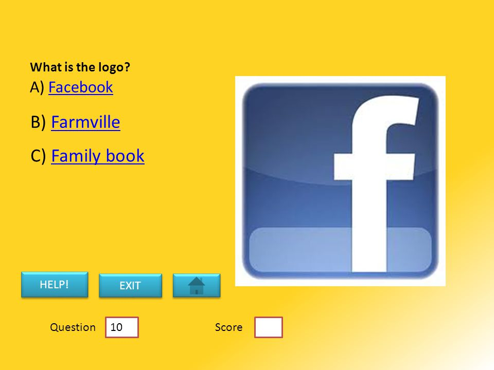 What is the logo. A)FacebookFacebook B) FarmvilleFarmville C) Family bookFamily book HELP.