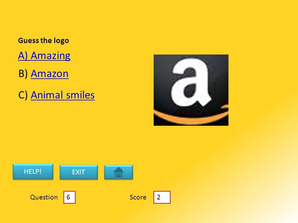 Guess the logo A) Amazing B) AmazonAmazon C) Animal smilesAnimal smiles HELP.