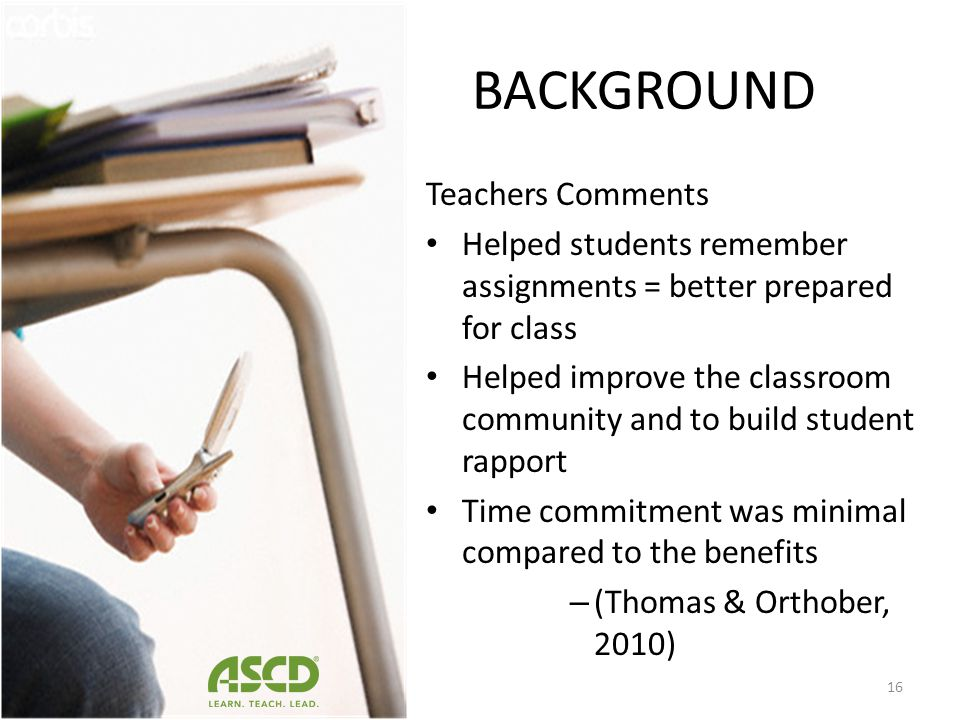 BACKGROUND 92% found the texts to be valuable Questions Additional Practice Reminders Absent Of course! There is no reason not to. – (Thomas & Orthobe