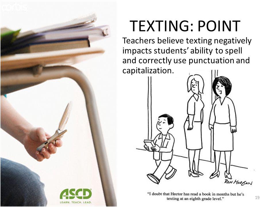 NEGATIVES o Texting o Sexting o Cheating o Cyberbullying 18