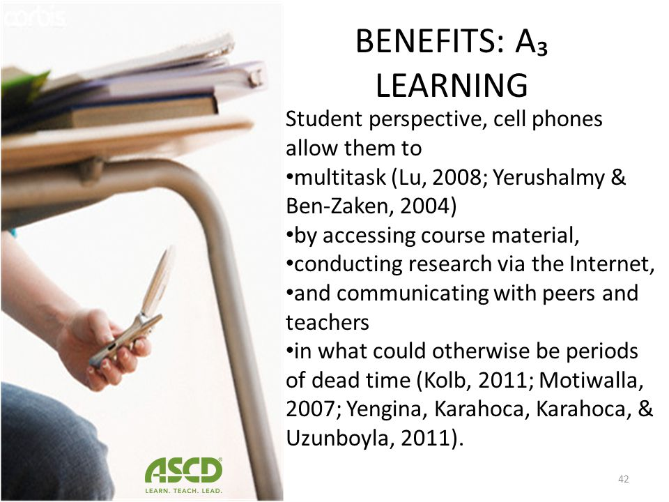 BENEFITS: A LEARNING Portability of cell phones allows anywhere/anytime access interaction communication Between students, teacher and parents 41