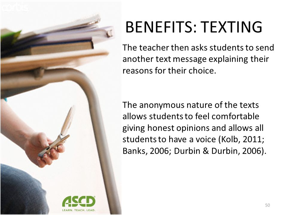 BENEFITS: TEXTING Students are able to watch the changing results displayed in a bar graph on the whiteboard. 49