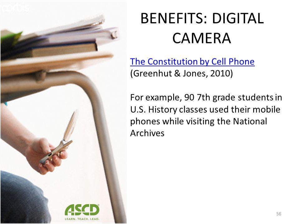 BENEFITS: DIGITAL CAMERA Digital storytelling facilitates students Research skills Expository writing skills Organization skills Problem solving skill