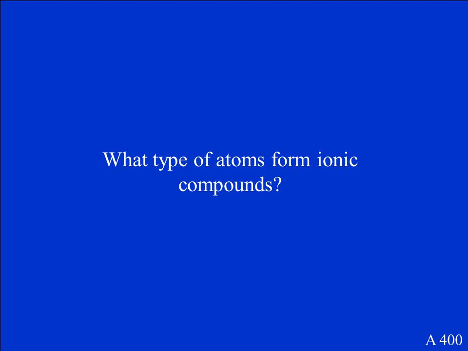 Ionic- transfer of electrons Covalent- Sharing of electrons Metallic- Sea of mobile electrons A 300