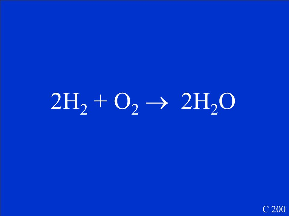The balanced equation for the synthesis of water C 200