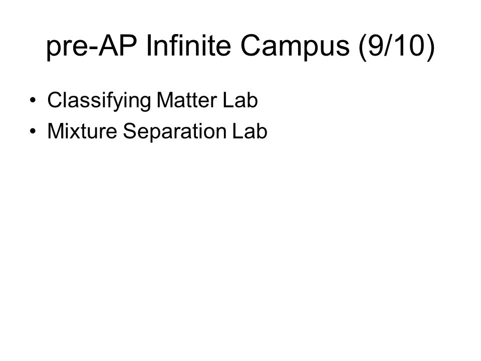 pre-AP Infinite Campus (9/10) Classifying Matter Lab Mixture Separation Lab