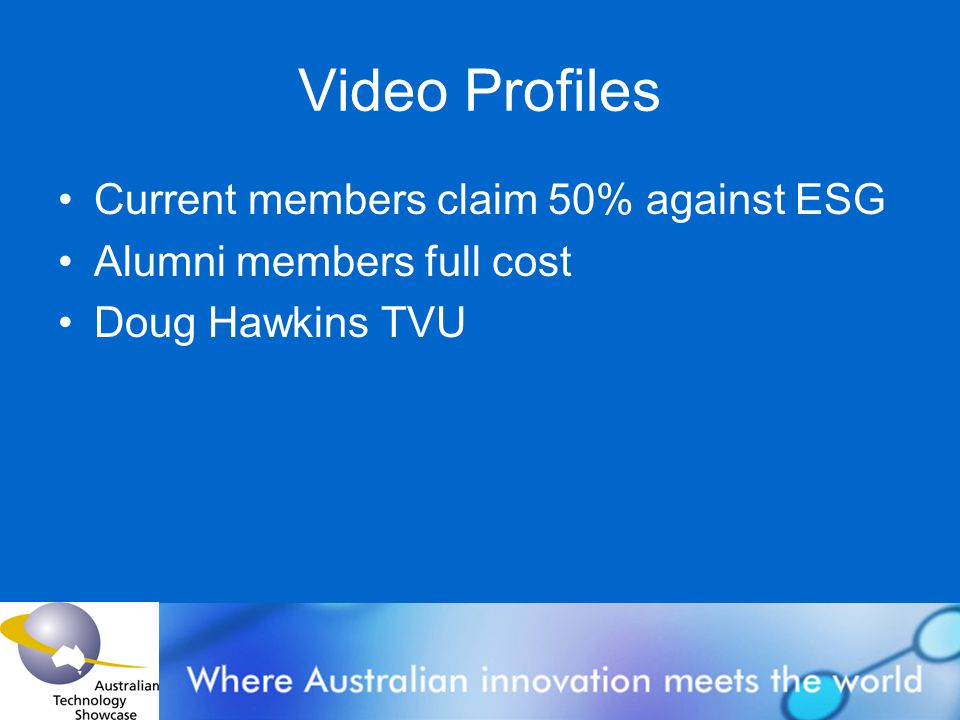 Video Profiles Current members claim 50% against ESG Alumni members full cost Doug Hawkins TVU