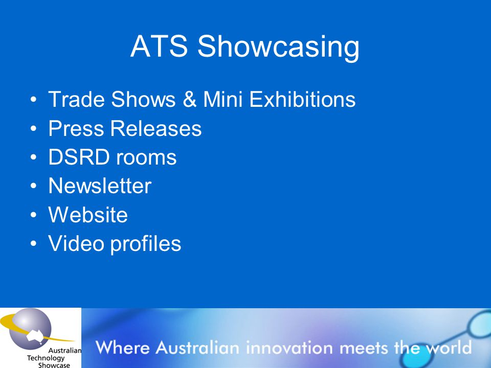 ATS Showcasing Trade Shows & Mini Exhibitions Press Releases DSRD rooms Newsletter Website Video profiles
