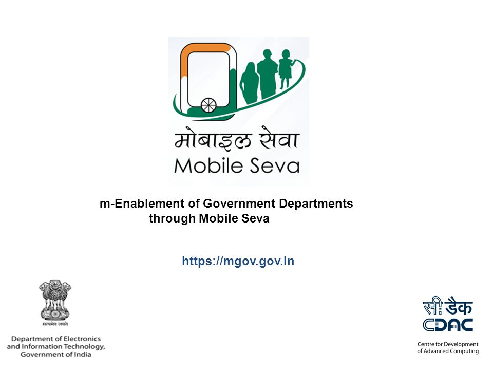 m-Enablement of Government Departments through Mobile Seva https://mgov.gov.in
