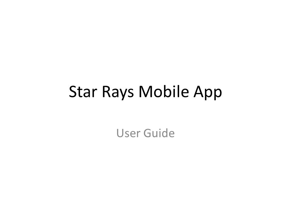 Star Rays Mobile App User Guide