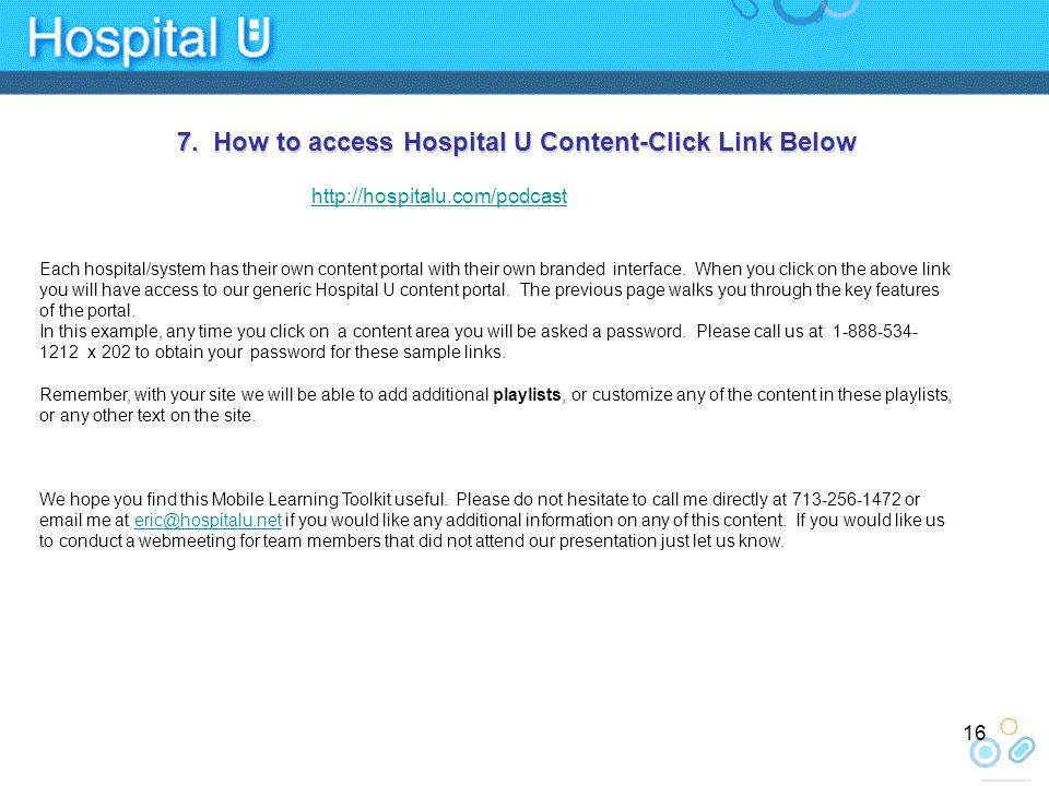 16 http://hospitalu.com/podcast 7.