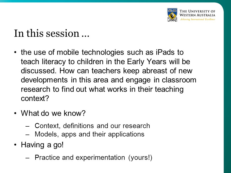 In this session … the use of mobile technologies such as iPads to teach literacy to children in the Early Years will be discussed.