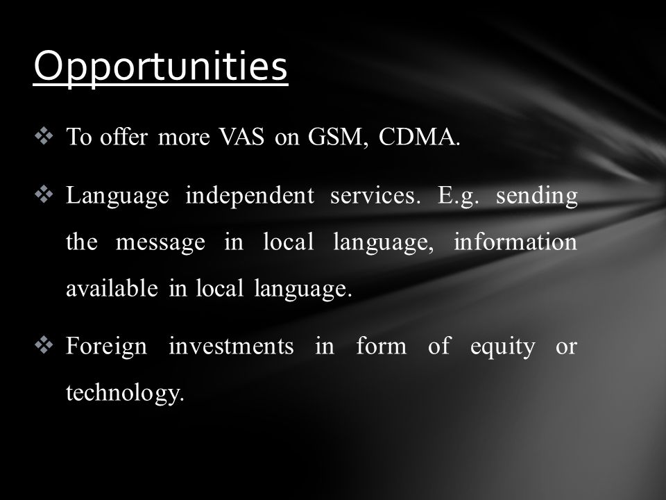 To offer more VAS on GSM, CDMA.Language independent services.