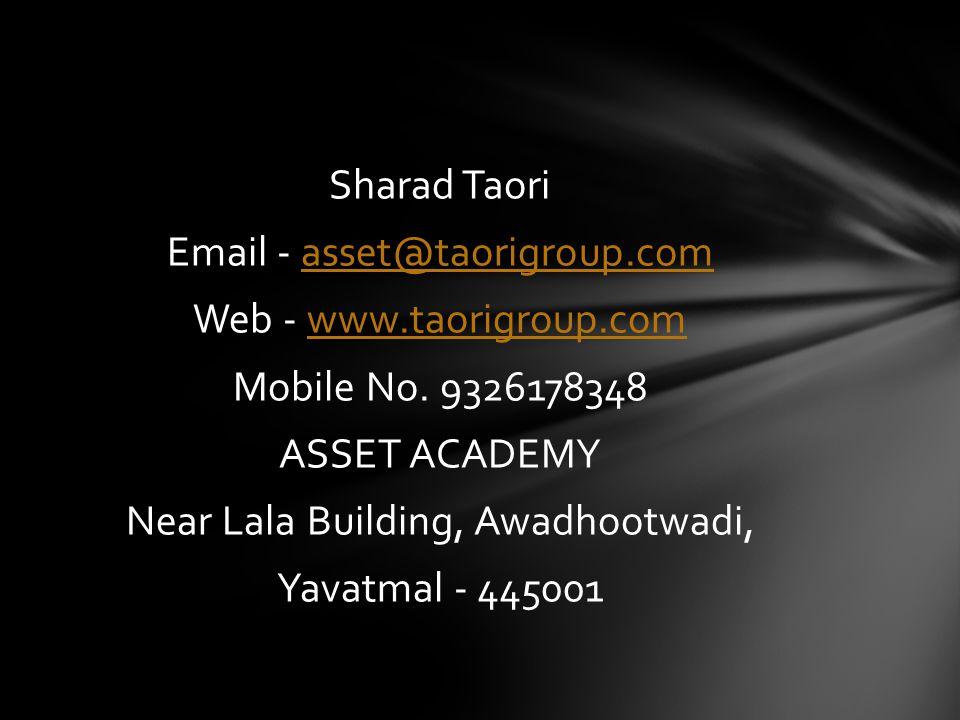Sharad Taori Email - asset@taorigroup.comasset@taorigroup.com Web - www.taorigroup.comwww.taorigroup.com Mobile No.