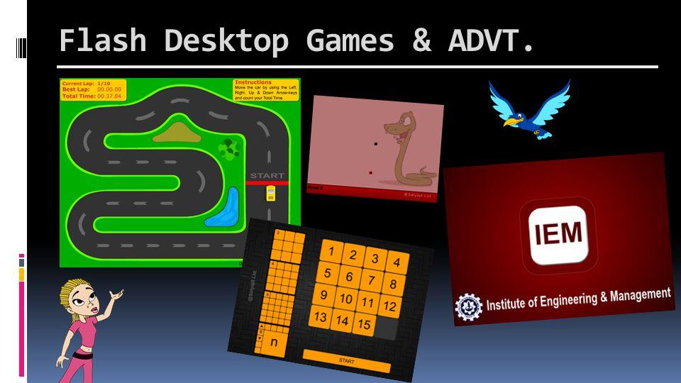 Flash Desktop Games & ADVT.