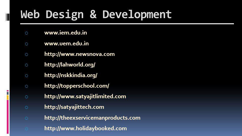 o www.iem.edu.in o www.uem.edu.in o http://www.newsnova.com o http://lahworld.org/ o http://nskkindia.org/ o http://topperschool.com/ o http://www.satyajitlimited.com o http://satyajittech.com o http://theexservicemanproducts.com o http://www.holidaybooked.com