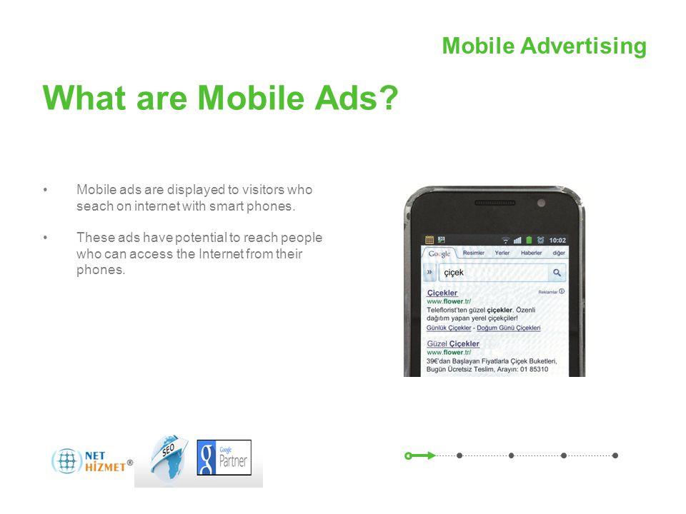 Mobil Reklamcılıkile hareket halindeki insanlara ulaşın What are Mobile Ads.