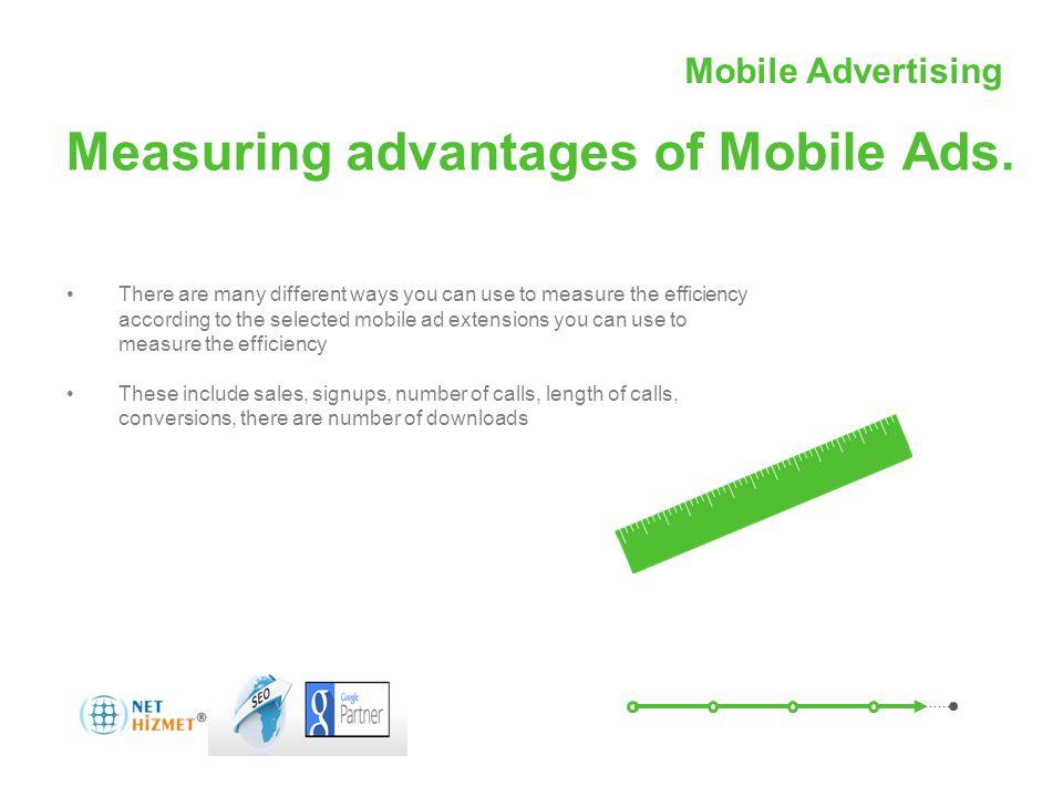 Mobil Reklamcılıkile hareket halindeki insanlara ulaşın Measuring advantages of Mobile Ads.