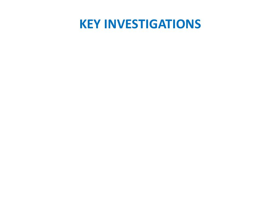 KEY INVESTIGATIONS