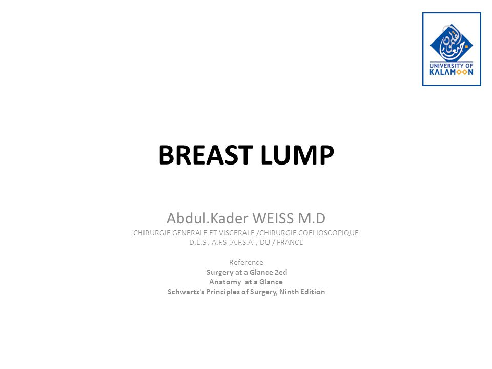 BREAST LUMP KEY POINTS The commonest breast lumps occurring under the age of 35 years are fibroadenomas and fibrocystic disease.