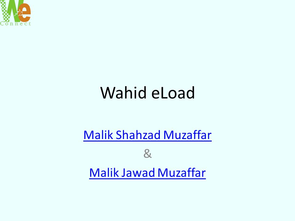 Wahid eLoad Malik Shahzad Muzaffar & Malik Jawad Muzaffar