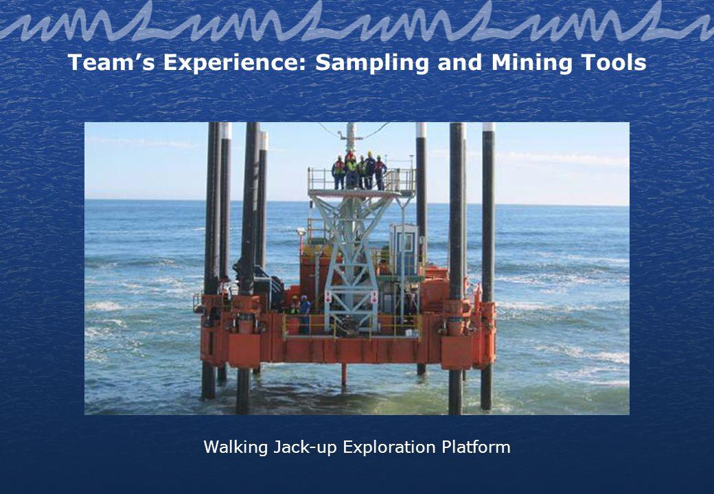 Teams Experience: Sampling and Mining Tools Walking Jack-up Exploration Platform
