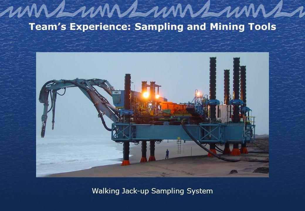 Teams Experience: Sampling and Mining Tools Walking Jack-up Sampling System