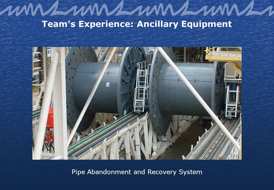 Teams Experience: Ancillary Equipment Sub-sea Pipe Handling System