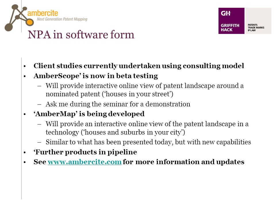 NPA in software form Client studies currently undertaken using consulting model AmberScope is now in beta testing –Will provide interactive online vie