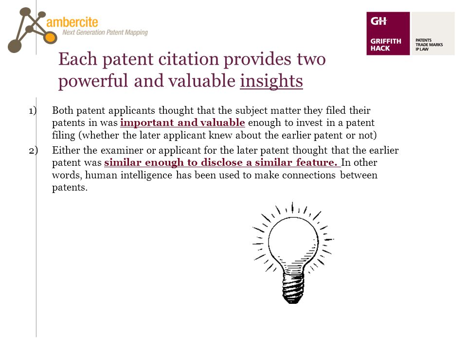 Each patent citation provides two powerful and valuable insights 1)Both patent applicants thought that the subject matter they filed their patents in
