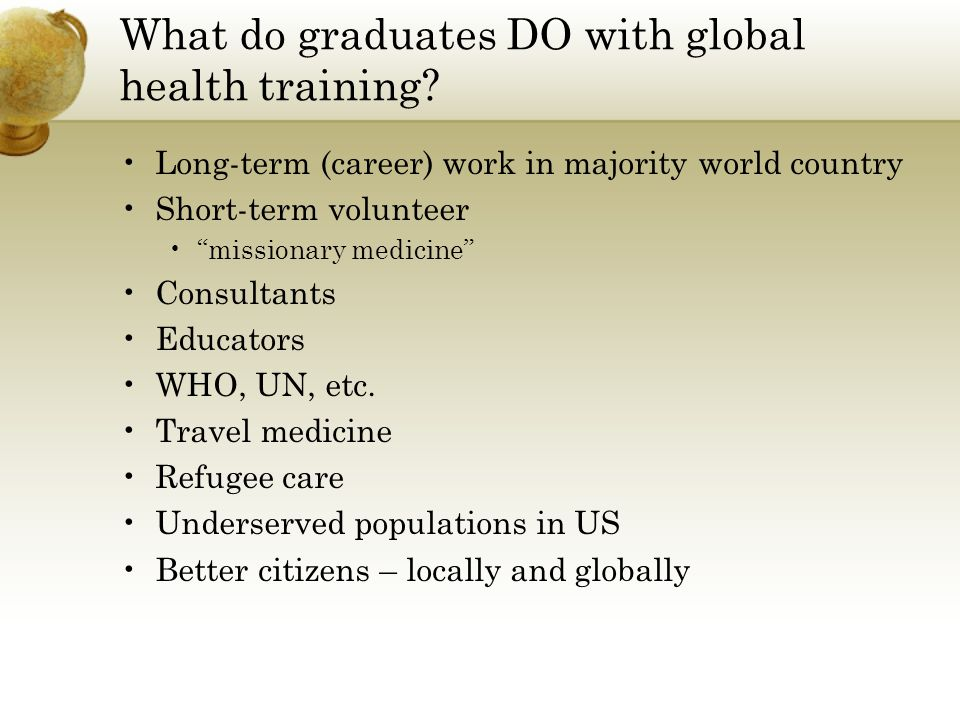What do graduates DO with global health training.