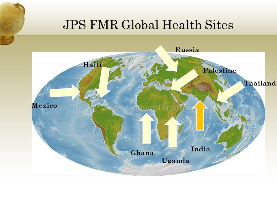 JPS FMR Global Health Sites Haiti Palestine Thailand Russia Mexico Ghana India Uganda